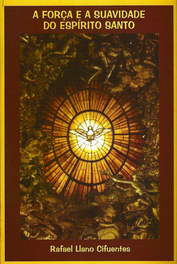 Livro - A Força e a suavidade do Espírito Santo