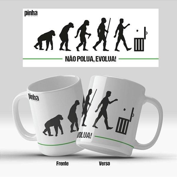 Caneca Não polua, Evolua - Pinha Originals