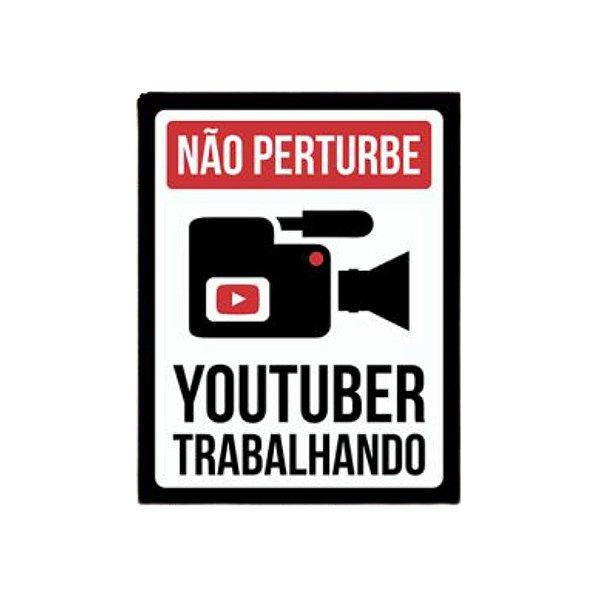 Placa De Parede - Não Pertube Youtuber Trabalhando