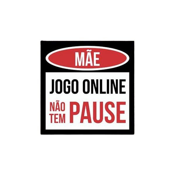 Placa De Parede - Mãe Jogo Online Não Tem Pause