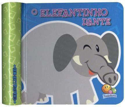Livro Chacoalheme, O Elefantinho Dante, Editora TodoLivro