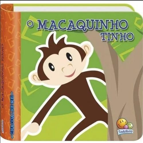 Livro Chacoalheme, O Macaquinho Tinho, Editora TodoLivro
