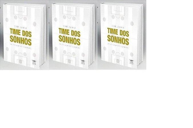 3 exemplares de Time dos Sonhos + frete pago + dedicatórias por apenas 75 reais