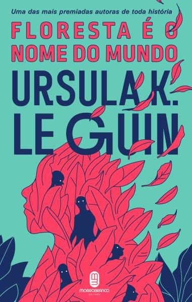 Floresta é o nome do mundo - Guin, Ursula K.Le