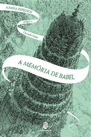 A memória de Babel - Dabos, Christelle