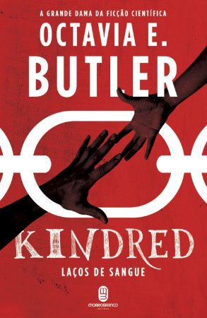 Kindred: laços de sangue - Butler, Octavia E.