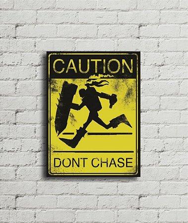 Placa de parede Caution Dont Chase