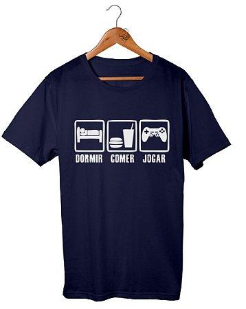 Camiseta Dormir Comer e Jogar