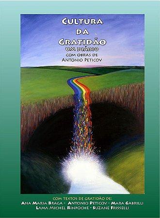 Cultura da Gratidão - um diário - Antonio Peticov e