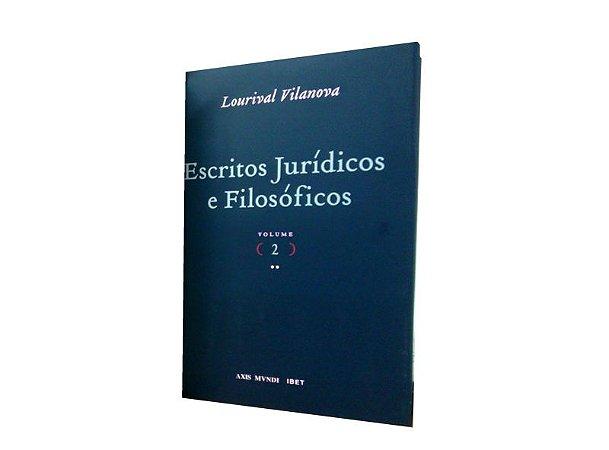 Escritos Jurídicos e Filosóficos Vol II - Lourival Vilanova