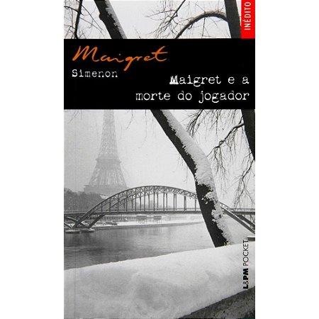 Maigret e a Morte do Jogador - Georges Simenon - L&pm