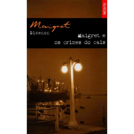 Livro Maigret e os Crimes do Cais - Georges Simenon - L&pm