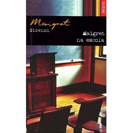Maigret na Escola - Georges Simenon - L&pm