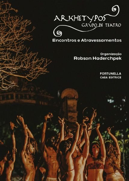 Arkhétypos Grupo de Teatro - Encontros e Atravessamentos