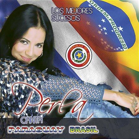Perla Paraguaia - Canta Paraguay e Brasil