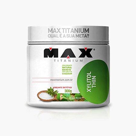 Xylitol Thin (300g) - Max Titanium VENC (09/18)