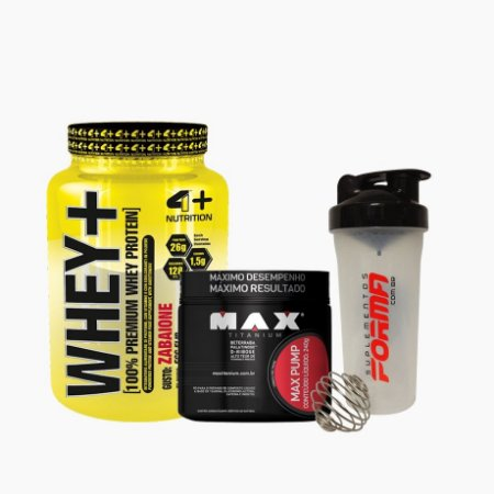 Whey+ (900g) + Max Pump (240g) + Shaker Forma - 4 Plus nutrition