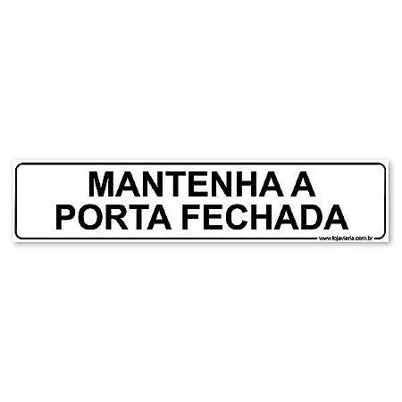 Placa Mantenha a Porta Fechada - 30x6,5 cm ACM 3 mm