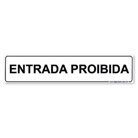 Placa Entrada Proibida 30x6,5 cm ACM 3 mm