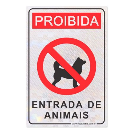 Placa Proibida Entrada de Animais 30 x 20 cm ACM 3 mm