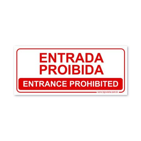 Placa Entrada Proibida (Entrance Prohibited) 30x13 cm ACM 3 mm
