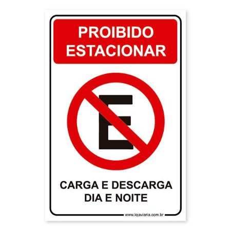 Placa Proibido Estacionar, Carga e Descarga Dia e Noite 20x30 cm ACM 3 mm
