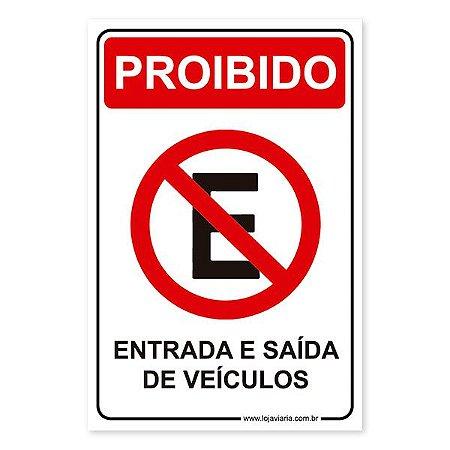 Placa Proibido, Entrada e Saída de Veículos 20x30 cm ACM 3 mm