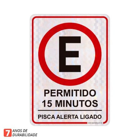 Placa Permitido 15 minutos - Pisca alerta (50 x 70 cm)