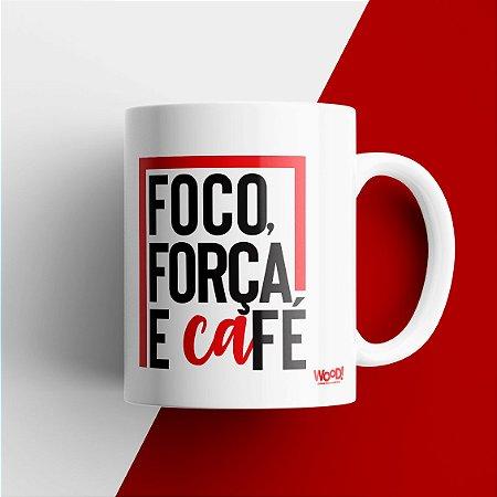Caneca - Foco, Força e Café