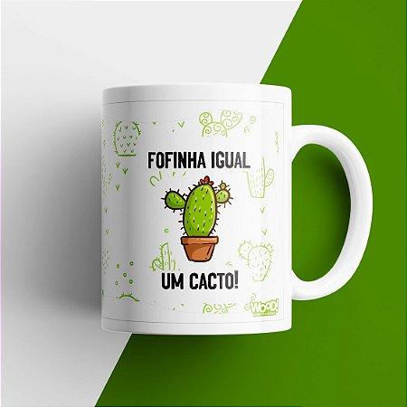 Caneca - Fofinha igual um Cacto