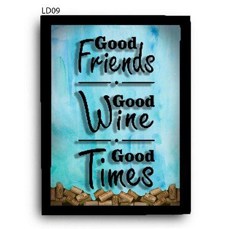 Quadro Rolhas Good Friends Good Wine Good Times LDQR12