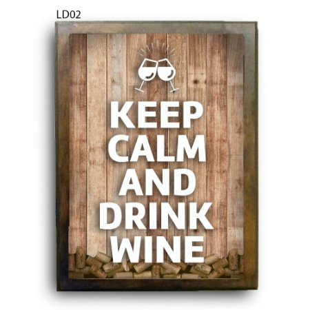 Quadro Rolhas Keep Calm and Drink Wine LDQR13