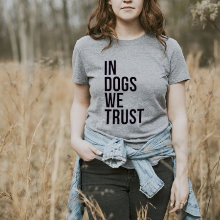 Camiseta In Dogs We Trsut - Humanos