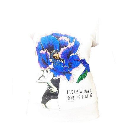 Baby Look T-Shirt Coleção floresça onde Deus te plantar