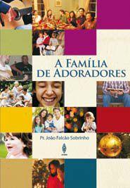 A FAMILIA DE ADORADORES