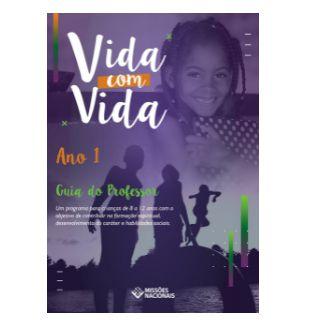 VIDA COM VIDA CRIANÇAS 8 A 12 ANOS GUIA DO PROFESSOR ANO 1 JMN