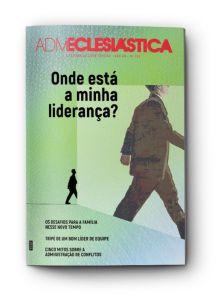 ADMINISTRAÇÃO ECLESIÁSTICA 4TRIM2021 CONVICÇÃO 192 ONDE ESTÁ A MINHA LIDERANÇA?