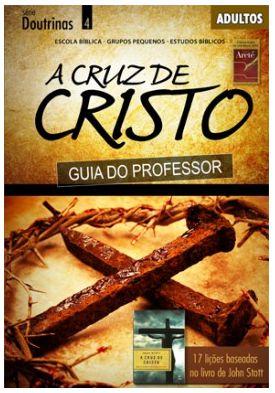 A CRUZ DE CRISTO ADULTOS PROFESSOR DOUTRINAS ECE