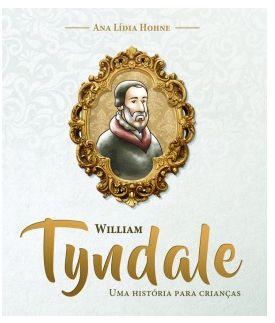 WILLIAN TYNDALE UMA HISTÓRIA PARA CRIANÇAS