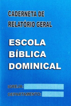 CADERNETA DE RELATÓRIO GERAL EBD