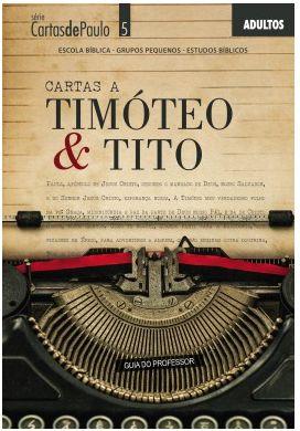 CARTAS A TIMÓTEO & TITO ADULTOS PROFESSOR CARTAS DE PAULO ECE