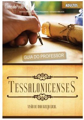 CARTAS AOS TESSALONICENSES VISÃO DE UMA IGREJA LOCAL ADULTOS PROFESSOR CARTAS DE PAULO ECE