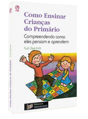 COMO ENSINAR CRIANÇAS DO PRIMÁRIO