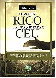 COMO SER RICO E AINDA IR PARA O CÉU