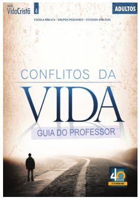 CONFLITOS DA VIDA ADULTOS PROFESSOR VIDA CRISTÃ ECE