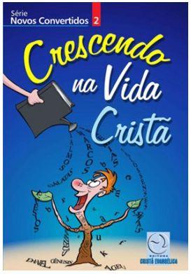 CRESCENDO NA VIDA CRISTÃ NOVOS CONVERTIDOS ALUNO VOL 2 ECE