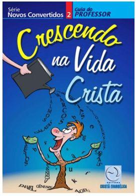 CRESCENDO NA VIDA CRISTÃ NOVOS CONVERTIDOS PROFESSOR VOL 2 ECE