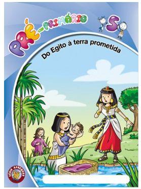 DO EGITO À TERRA PROMETIDA ALUNO PRÉ-PRIMÁRIO VOL 5 ECE