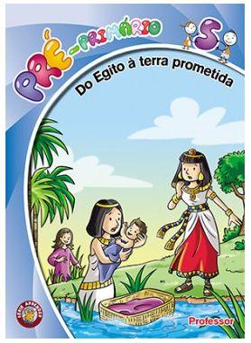 DO EGITO À TERRA PROMETIDA PROFESSOR PRÉ-PRIMÁRIO VOL 5 ECE