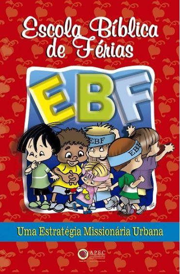 ESCOLA BÍBLICA DE FÉRIAS EBF UMA ESTRATÉGIA MISSIONÁRIA URBANA LIVRO PROFESSOR APEC